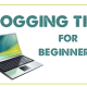 7 Useful Blogging Tips for Newbie Bloggers