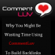 Why Building Links With ComLuv Enabled Blogs In Mind Is A Waste