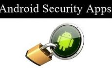 3 Best Android Security Apps that would make your life easier!