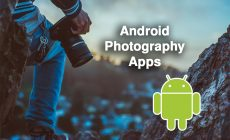 Best Android Photography Apps 2018 – Top 10