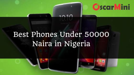 Best Phones Under 50000 Naira in Nigeria